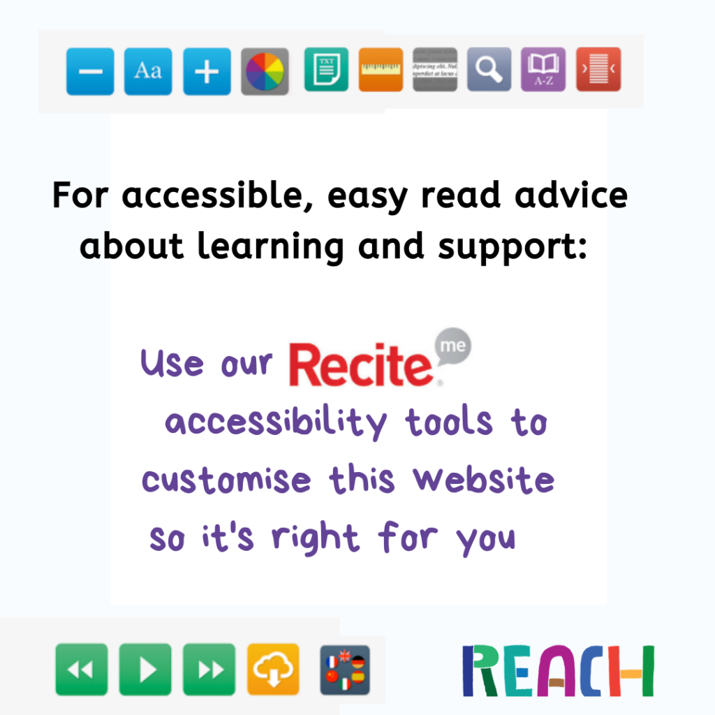 Customise how you access our website using our Recite Me accessibility tools (weblink top right corner of page).