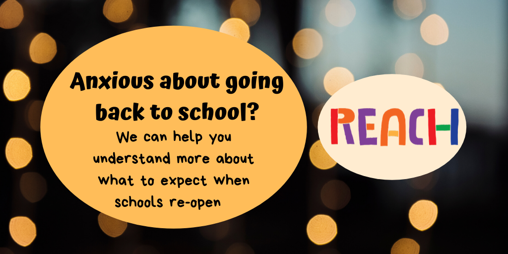 Anxious about going back to school? We can help you understand more about what to expect when schools re-open